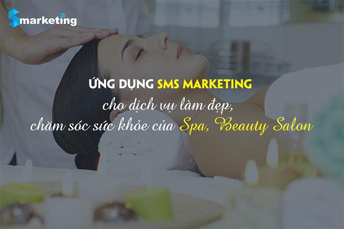 Ứng dụng SMS Marketing cho dịch vụ làm đẹp, chăm sóc sức khỏe của trung tâm Spa, Beauty Salon