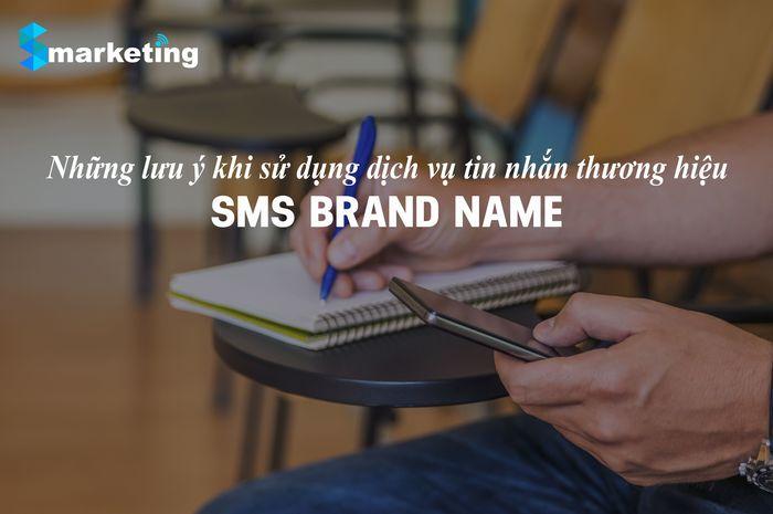 Những lưu ý khi sử dụng dịch vụ tin  nhắn thương hiệu - SMS BRAND NAME