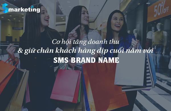 Cơ hội tăng doanh thu & giữ chân khách hàng dịp mua sắm cuối năm với SMS Brand Name